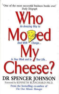 Cover of Who Moved My Cheese? - Spencer Johnson - 9780091816971