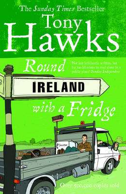 Cover of ROUND IRELAND WITH A FRIDGE - Tony Hawks - 9780091867775