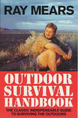 Cover of RAY MEARS OUTDOOR SURVIVAL HANDBOOK - Ray Mears - 9780091878863