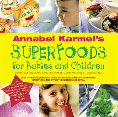 Cover of Superfood For Babies and Children - Annabel Karmel - 9780091879020