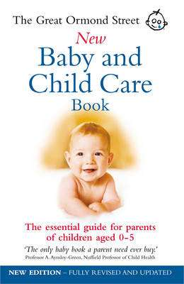 Cover of NEW BABY AND CHILD CARE BOOK - Ormond St - 9780091889692