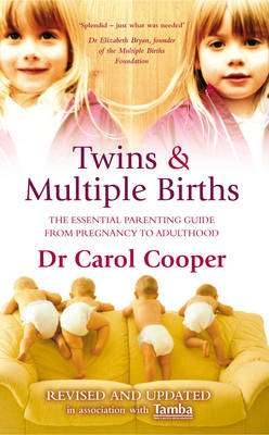 Cover of Twins & Multiple Births : The Essential Parenting Guide From Pregnancy to Adulth - Carol Cooper - 9780091894856