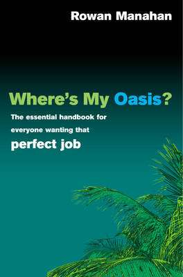 Cover of WHERE'S MY OASIS  ESSENTIAL HANDBOOK - Manahan Rowan - 9780091899981