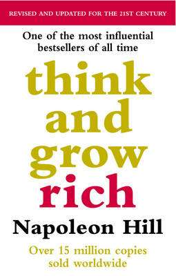 Cover of Think and Grow Rich - Napoleon Hill - 9780091900212