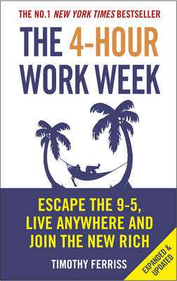 Cover of The 4-hour Work Week: Escape The 9-5, Live Anywhere And Join The New Rich - Timothy Ferriss - 9780091929114