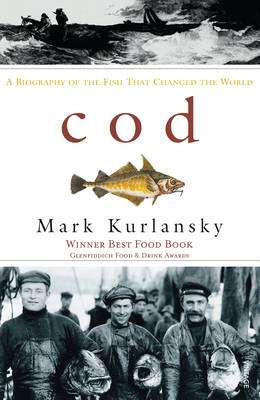 Cover of COD: A BIOGRAPHY OF A FISH THAT CHANGED THE WORLD - Mark Kurlansky - 9780099268703