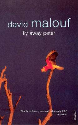 Cover of Fly Away Peter - David Malouf - 9780099273820