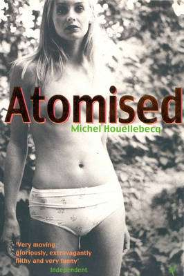 Cover of ATOMISED - Michel Houellebecq - 9780099283362