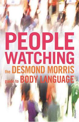 Cover of Peoplewatching : The Desmond Morris Guide to Body Language - Desmond Morris - 9780099429784