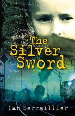Cover of The Silver Sword - Ian Serraillier - 9780099439493