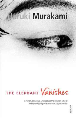 Cover of The Elephant Vanishes - Haruki Murakami - 9780099448754