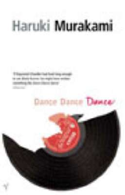 Cover of Dance, Dance, Dance - Haruki Murakami - 9780099448761