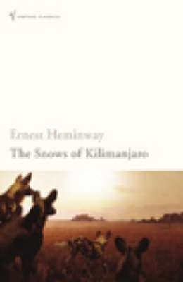 Cover of The Snows of Kilimanjaro - Ernest Hemingway - 9780099460923