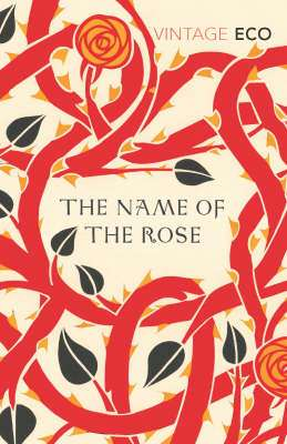 Cover of The Name of the Rose - Umberto Eco - 9780099466031