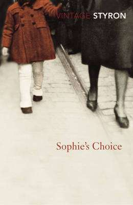 Cover of Sophie's Choice - William Styron - 9780099470441