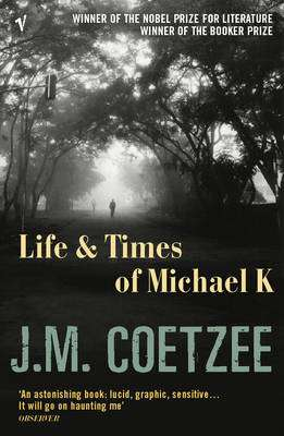 Cover of THE LIFE AND TIMES OF MICHAEL K - J. M. Coetzee - 9780099479154