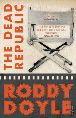 Cover of The Dead Republic - Roddy Doyle - 9780099546894