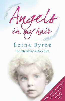 Cover of Angels in My Hair - Lorna Byrne - 9780099551461