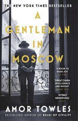 Cover of A GENTLEMAN IN MOSCOW - Amor Towles - 9780099558781
