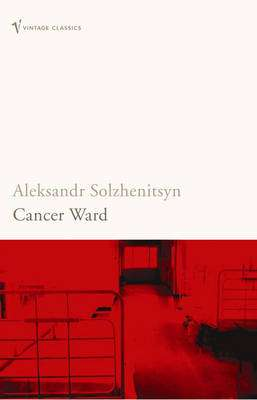Cover of Cancer Ward - Aleksandr Solzhenitsyn - 9780099575511