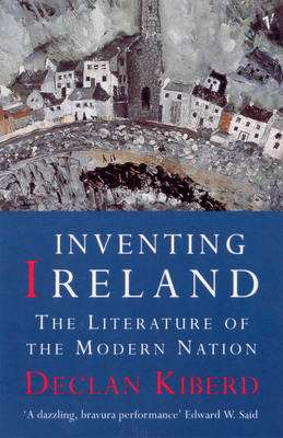 Cover of Inventing Ireland: Literature of the Modern Nation - Declan Kiberd - 9780099582212