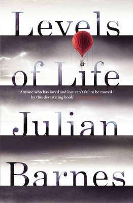 Cover of Levels of Life - Julian Barnes - 9780099584537