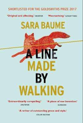 Cover of A Line Made By Walking - Sara Baume - 9780099592754