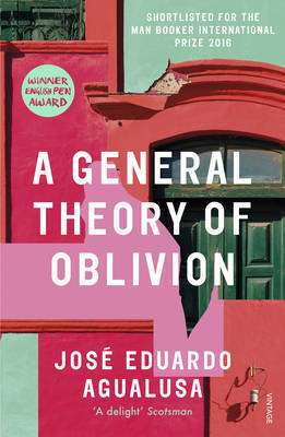 Cover of A General Theory of Oblivion - Jose Eduardo Agualusa - 9780099593126