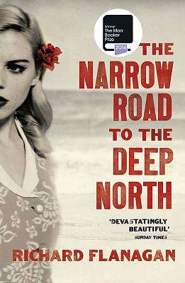 Cover of The Narrow Road to the Deep North - Richard Flanagan - 9780099593584