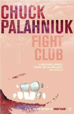 Cover of Fight Club - Chuck Palahniuk - 9780099765219