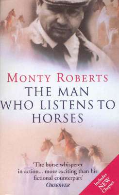 Cover of THE MAN WHO LISTENS TO HORSES - Monty Roberts - 9780099794615