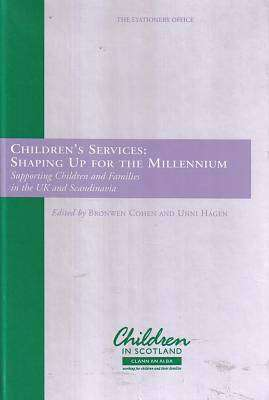 Cover of CHILDREN'S SERVICES: SHAPING UP FOR THE MILLENIUM - Children In Sco - 9780114957780