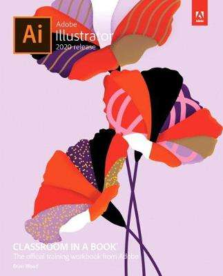 Cover of Adobe Illustrator Classroom in a Book (2020 release) - Brian Wood - 9780136412670