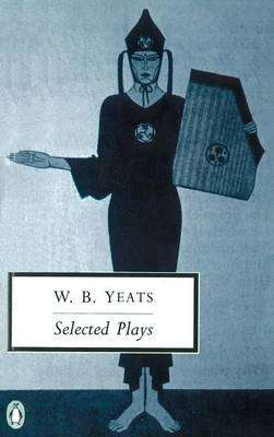 Cover of SELECTED PLAYS - Yeats W b - 9780140183740