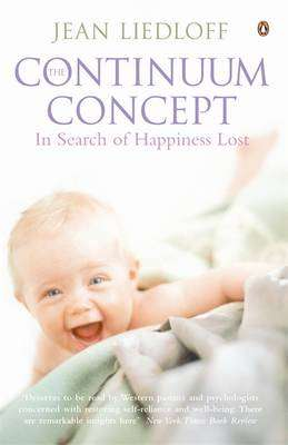 Cover of The Continuum Concept - Jean Liedloff - 9780140192452