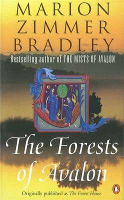 Cover of FORESTS OF AVALON BK1 - Marion Zimmer Bradley - 9780140273823