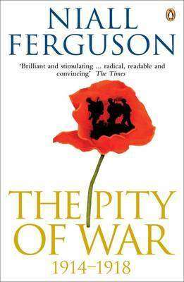 Cover of THE PITY OF WAR 1914-1918 - Niall Ferguson - 9780140275230