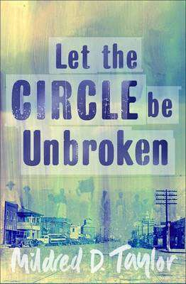 Cover of Let the Circle Be Unbroken - Mildred D. Taylor - 9780140372908