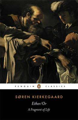 Cover of Either/Or: A Fragment of Life - Soren Kierkegaard - 9780140445770