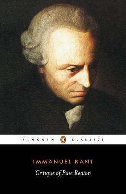 Cover of CRITIQUE OF PURE REASON - Immanuel Kant - 9780140447477