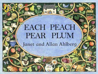 Cover of Each Peach Pear Plum - Allan Ahlberg - 9780140509199