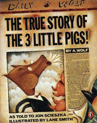 Cover of The True Story of the Three Little Pigs by A. Wolf - Jon Scieszka - 9780140540567