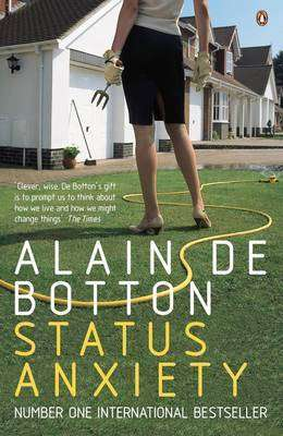 Cover of Status Anxiety - Alain De Botton - 9780141014869