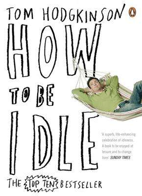 Cover of How to be Idle - Tom Hodgkinson - 9780141015064