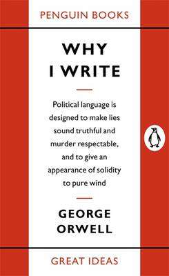 Cover of WHY I WRITE - George Orwell - 9780141019000