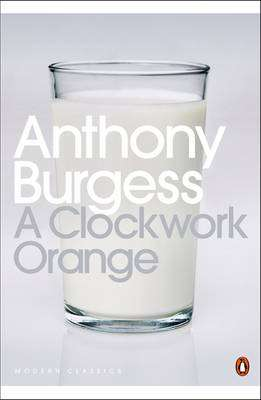Cover of A CLOCKWORK ORANGE - Anthony Burgess - 9780141182605