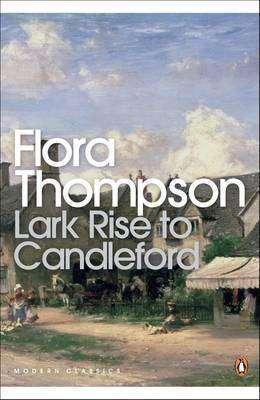 Cover of LARK RISE TO CANDLEFORD - Thompson f - 9780141183312