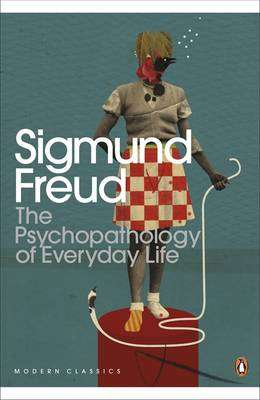 Cover of The Psychopathology of Everyday Life - Sigmund Freud - 9780141184036