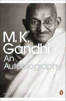 Cover of Autobiography : Or the Story of My Experiments with Truth - Mahatma Gandhi - 9780141186863