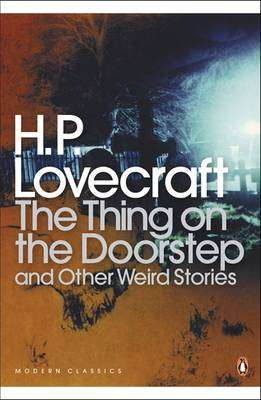 Cover of The Thing on the Doorstep and Other Weird Stories - Lovecraft Hp - 9780141187075